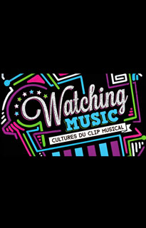 Watching music : cultures du clip musical