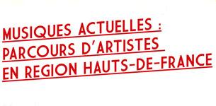 Musiques actuelles : parcours d'artistes en région Hauts-de-France