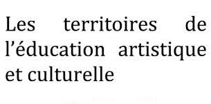Les Territoires de l'éducation artistique et culturelle