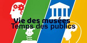 Colloque Vie des musées, temps des publics